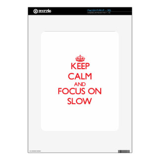 Keep Calm and focus on Slow Skins For iPad