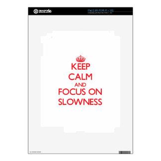 Keep Calm and focus on Slowness iPad 2 Skins