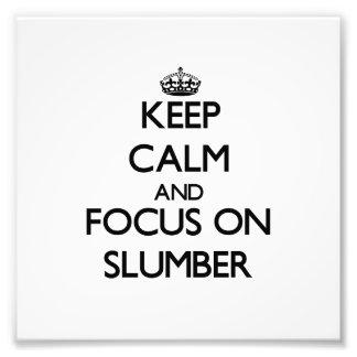 Keep Calm and focus on Slumber Photo Print