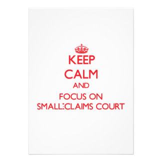 Keep Calm and focus on Small-Claims Court Custom Announcement