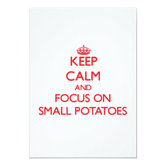 Keep Calm and focus on Small Potatoes Announcements
