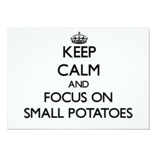 Keep Calm and focus on Small Potatoes Invites