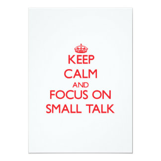 Keep Calm and focus on Small Talk 5x7 Paper Invitation Card