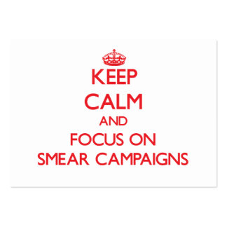 Keep Calm and focus on Smear Campaigns Business Card Template