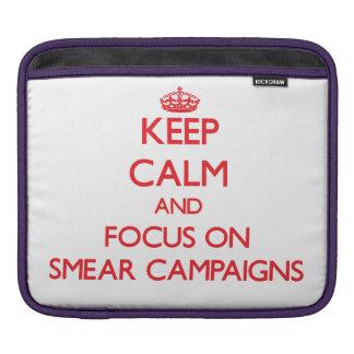 Keep Calm and focus on Smear Campaigns iPad Sleeve