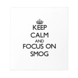 Keep Calm and focus on Smog Memo Notepads