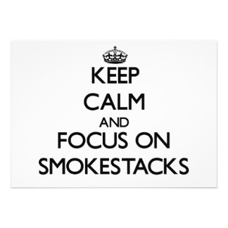 Keep Calm and focus on Smokestacks Invitation