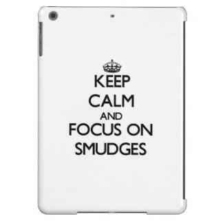 Keep Calm and focus on Smudges iPad Air Case