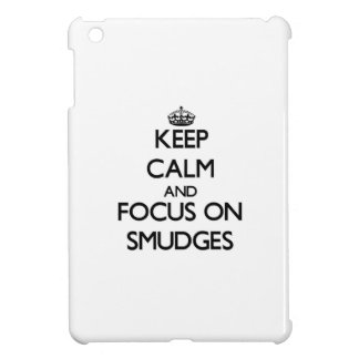 Keep Calm and focus on Smudges iPad Mini Case