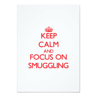 """Keep Calm and focus on Smuggling 5"""" X 7"""" Invitation Card"""