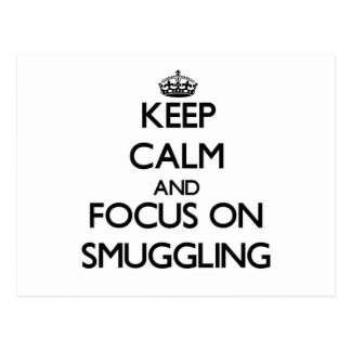 Keep Calm and focus on Smuggling Postcard