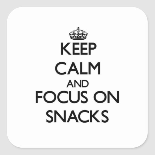 Keep Calm and focus on Snacks Sticker
