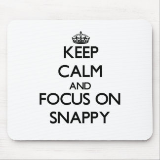 Keep Calm and focus on Snappy Mouse Pad