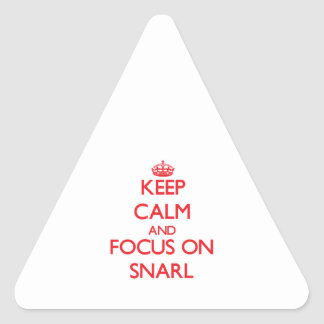 Keep Calm and focus on Snarl Triangle Sticker