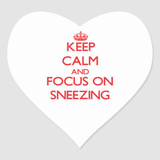 Keep Calm and focus on Sneezing Stickers
