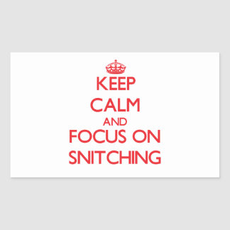 Keep calm and focus on SNITCHING Rectangular Sticker