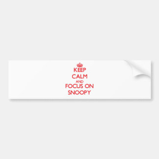 Keep Calm and focus on Snoopy Bumper Stickers