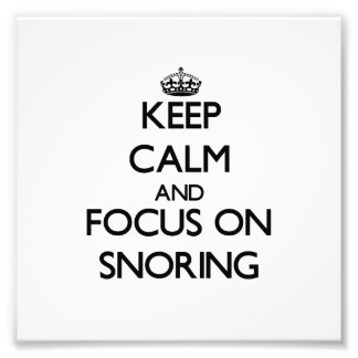 Keep Calm and focus on Snoring Photograph