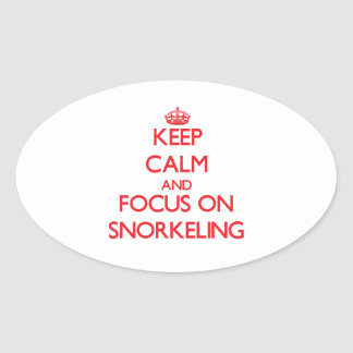 Keep Calm and focus on Snorkeling Oval Stickers
