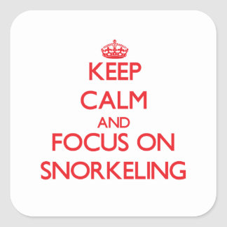 Keep Calm and focus on Snorkeling Square Sticker