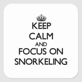 Keep Calm and focus on Snorkeling Square Stickers