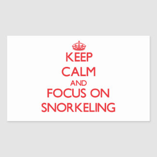 Keep Calm and focus on Snorkeling Rectangular Stickers