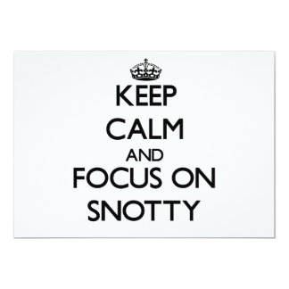 Keep Calm and focus on Snotty 5x7 Paper Invitation Card