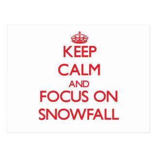 Keep Calm and focus on Snowfall Postcards