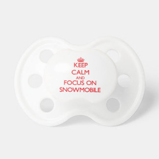Keep Calm and focus on Snowmobile Baby Pacifiers