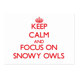 Keep calm and focus on Snowy Owls Business Card Template