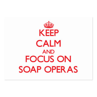 Keep Calm and focus on Soap Operas Business Card Template