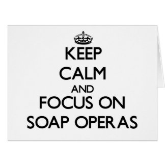 Keep Calm and focus on Soap Operas Large Greeting Card