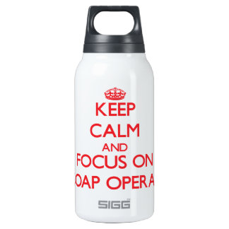 Keep Calm and focus on Soap Operas 10 Oz Insulated SIGG Thermos Water Bottle