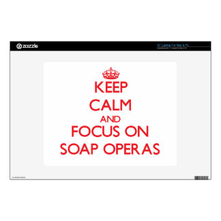 Keep Calm and focus on Soap Operas Laptop Decal