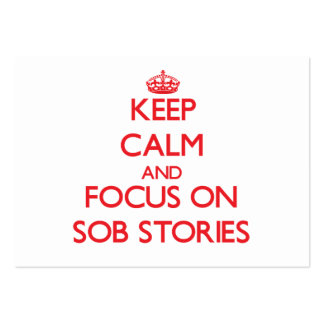 Keep Calm and focus on Sob Stories Business Card Template