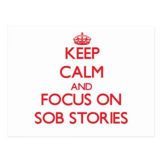 Keep Calm and focus on Sob Stories Postcard