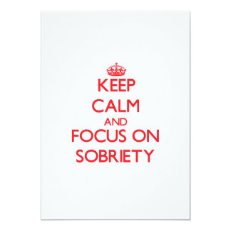 Keep Calm and focus on Sobriety 5x7 Paper Invitation Card