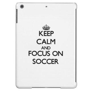 Keep Calm and focus on Soccer iPad Air Case