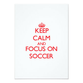 Keep Calm and focus on Soccer 5x7 Paper Invitation Card
