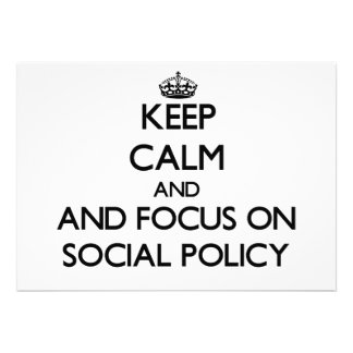 Keep calm and focus on Social Policy Announcement