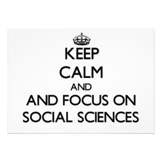 Keep calm and focus on Social Sciences Personalized Invites