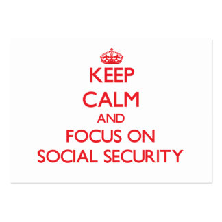 Keep Calm and focus on Social Security Business Card Templates