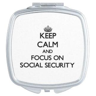 Keep Calm and focus on Social Security Makeup Mirror