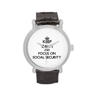 Keep Calm and focus on Social Security Wristwatches