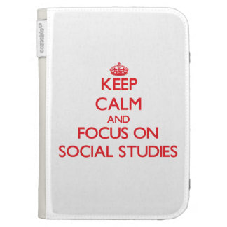 Keep Calm and focus on Social Studies Kindle 3G Case