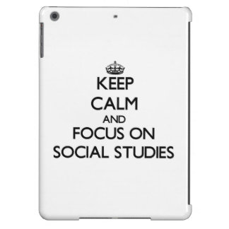 Keep Calm and focus on Social Studies iPad Air Case