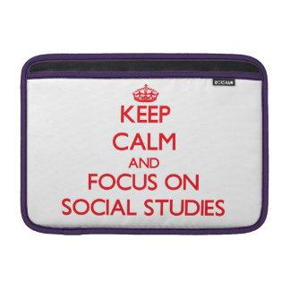 Keep Calm and focus on Social Studies MacBook Air Sleeves