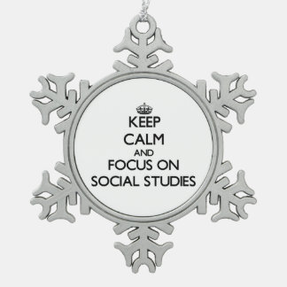 Keep Calm and focus on Social Studies Snowflake Pewter Christmas Ornament