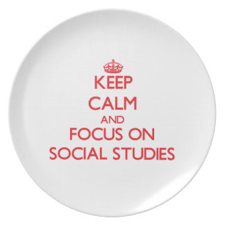 Keep Calm and focus on Social Studies Plates