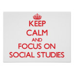 Keep Calm and focus on Social Studies Posters